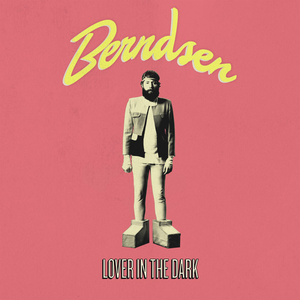 Berndsen - Lover in the Dark