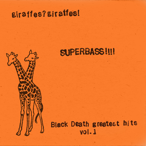 Giraffes? Giraffes! - SUPERBASS!!!! (Black Death greatest hits vol. 1)