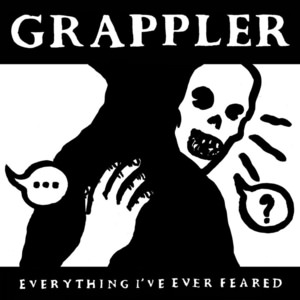 Grappler - Everything I've Ever Feared