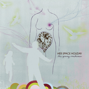 Her Space Holiday - The Young Machines