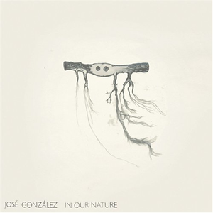 José González - In Our Nature