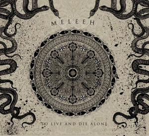 Meleeh - To Live and Die Alone