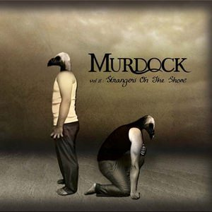 Murdock - Vol II : Strangers On The Shore