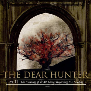 The Dear Hunter - Act II - The Meaning Of, & All Things Regarding Ms. Leading