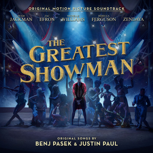 Benj Pasek & Justin Paul - The Greatest Showman: Original Motion Picture Soundtrack